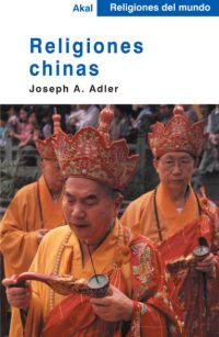 RELIGIONES CHINAS - JOSEPH A. ADLER