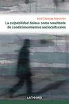 LA CULPABILIDAD DOLOSA COMO RESULTANTE DE CONDICIONAMIENTOS SOCIOCULTURALES - CABEZAS SALMER�N, JORDI